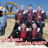 Play & Download Pa' Mis Valis De Tierra Caliente by La Nobleza De Aguililla | Napster