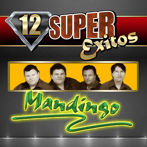 Play & Download 12 Super Exitos by Mandingo | Napster