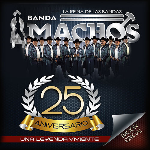 25 Aniversario, Una Leyenda Viviente (Edicion Especial) by Banda Machos
