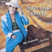 Play & Download Mas Sinaloense Que Nunca by Jorge Luis Cabrera | Napster