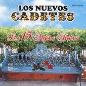 Play & Download Los 15 Mejores Boleros by Los Nuevos Cadetes | Napster