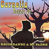 Play & Download Recordando A Mi Padre by Cornelio Reyna | Napster