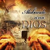 Alabando A Mi Dios by Los Llayras