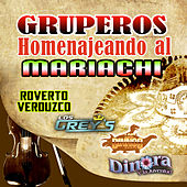 Play & Download Gruperos Homenajeando Al Mariachi by Various Artists | Napster