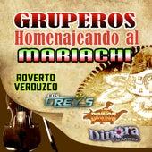 Gruperos Homenajeando Al Mariachi by Various Artists