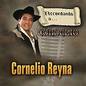 Play & Download Recordando A Cornelio by Cornelio Reyna | Napster