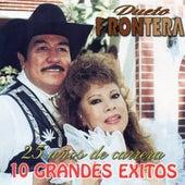 Play & Download 25 Anos De Carrera 10 Exitos by Dueto Frontera | Napster