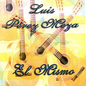 Play & Download El Mismo by Luis Perez Meza | Napster
