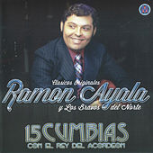 15 Cumbias Con El Rey Del Acordeon by Ramon Ayala