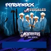 Play & Download Estruendos Musicales by Los Marineros Del Norte | Napster