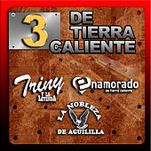 Play & Download 3 De Tierra Caliente by Various Artists | Napster