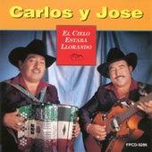 Play & Download El Cielo Estaba Llorando by Carlos Y Jose | Napster