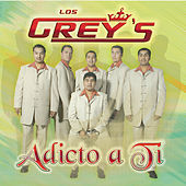 Play & Download Adicto A Ti by Los Grey's | Napster
