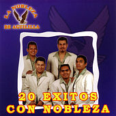Play & Download 20 Exitos Con Nobleza by La Nobleza De Aguililla | Napster