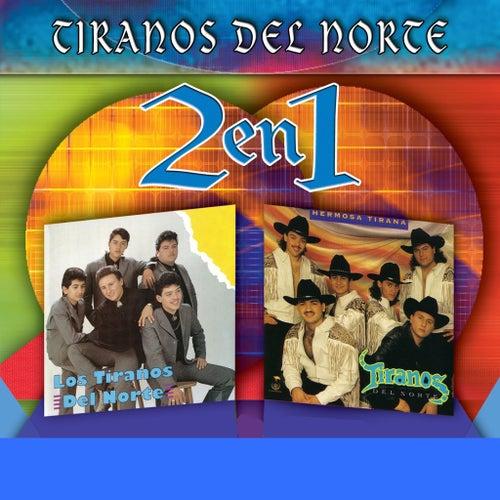 Play & Download Dos En Uno by Los Tiranos Del Norte | Napster