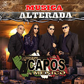 Musica Alterada by Los Capos De Mexico