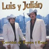 Corridos De Rompe Y Rasga by Luis Y Julian