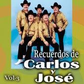 Play & Download Recuerdos De Carlos y Jose, Vol. 3 by Carlos Y Jose | Napster