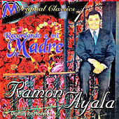 Play & Download Recordando A Mi Madre by Ramon Ayala   Napster