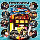 Play & Download Historia Grupera Recuerdos Inolvidables by Various Artists | Napster
