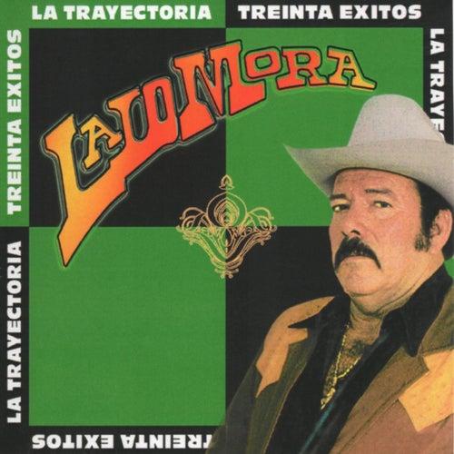 Play & Download La Trayectoria - Treinta Exitos by Lalo Mora   Napster