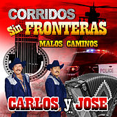 Play & Download Corridos Sin Fronteras by Carlos Y Jose | Napster