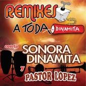 Remixes A Toda Dinamita by La Sonora Dinamita
