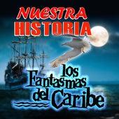 Play & Download Nuestra Historia by Los Fantasmas Del Caribe | Napster