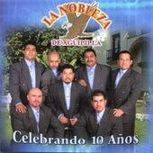 Play & Download Celebrando 10 Años by La Nobleza De Aguililla | Napster