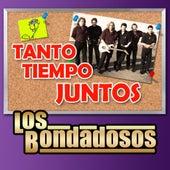 Tanto Tiempo Juntos by Los Bondadosos