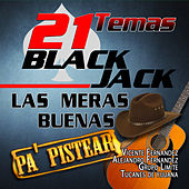 Play & Download 21 Black Jack - Las Meras Buenas by Various Artists | Napster