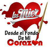 Play & Download Desde El Fondo De Mi Corazon by Los Mier | Napster
