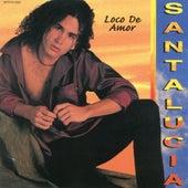 Loco De Amor by Santa Lucia