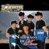 Play & Download Naufrago De Amor by Los Marineros Del Norte | Napster