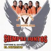 Siempre Juntos - Contiene El Exito: El Patiecito by La Nobleza De Aguililla