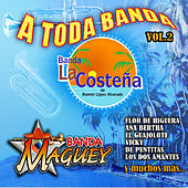 Play & Download A Toda Banda Vol.2 by Banda La Costena | Napster