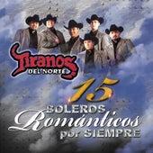 Play & Download 15 Boleros Romanticos Por Siempre by Los Tiranos Del Norte   Napster