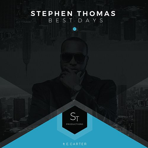 Play & Download Best Days (feat. E. Carter) by Stephen Thomas | Napster