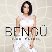 Play & Download Hodri Meydan by Bengü | Napster