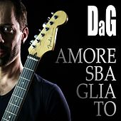 Play & Download Amore sbagliato by Dag | Napster