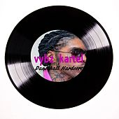 Play & Download Vybz Kartel Dancehall Hardcore by VYBZ Kartel | Napster
