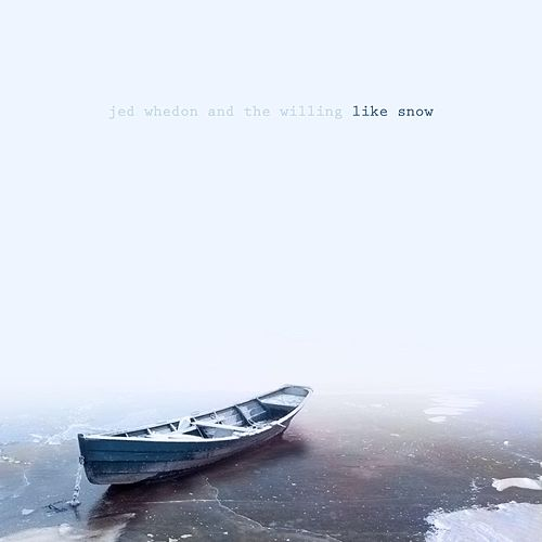 Play & Download Like Snow by Jed Whedon and the Willing  | Napster