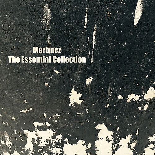 Play & Download The Essential Collection by Martinez | Napster