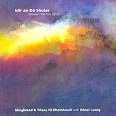 Play & Download Idir an Dá Sholas by Donal Lunny | Napster