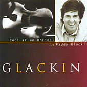 Play & Download Glackin by Paddy Glackin | Napster