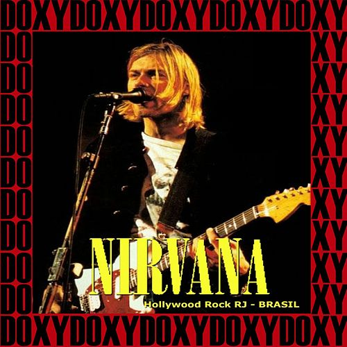 Hollywood Rock Festival, Rio De Janeiro, Brazil, January 23rd, 1993 (Doxy Collection, Remastered, Live on Broadcasting) de Nirvana