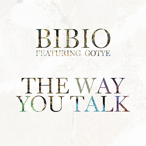 Play & Download The Way You Talk by Bibio | Napster