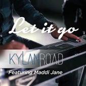 Let It Go by Kylan Road