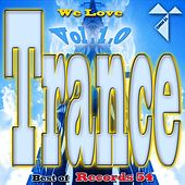 Play & Download We Love Trance: Best of Records 54, Vol. 1 by Various Artists | Napster