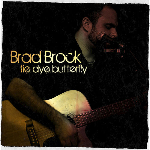 Play & Download Tie Dye Butterfly - Single by Brad Brock | Napster